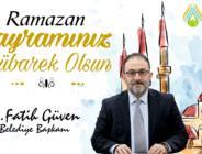 BAŞKAN GÜVEN'DEN 'RAMAZAN BAYRAMI' MESAJI..