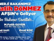 Enerji ve Tabi Kaynaklar Bakanı Fatih Dönmez Afşin'e Geliyor.