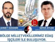 AK Parti ve MHP Milletvekilleri İşçilerle Buluşuyor.