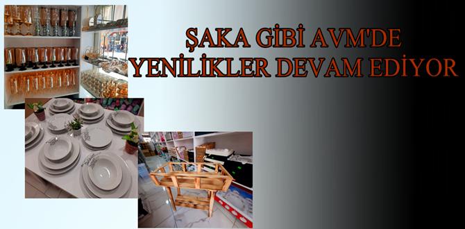 ŞAKA GİBİ AVM'DE YENİLİKLER DEVAM EDİYOR!