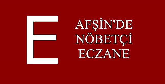 Afşin'de Nöbetçi Eczane 5 Aralık
