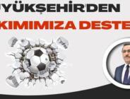 Büyükşehir'den Kahramanmaraşspor'a Destek!