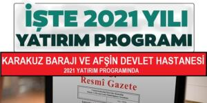 Karakuz Barajı ve Hastane Projesi 2021 Yatırım Programında!